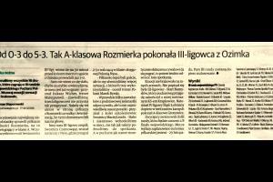 Źródło: R. Stęporowski, Od 0-3 do 5-3. Tak A-klasowa Rozmierka pokonała III-ligowca z Ozimka, NTO, czwartek 11 września 2014, nr 211(6515), str. 24